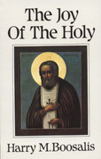 The Joy of the Holy: Saint Seraphim of Sarov and Orthodox Spiritual Life