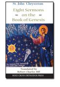 St. John Chrysostom: Eight Sermons on the Book of Genesis