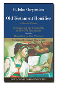 St. John Chrysostom: Homilies on the Old Testament: Homilies on the Obscurity of the Old Testament; Homilies on the Psalms