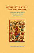 Of Whom the World Was Not Worthy: Sermons on the Lives and Works of the Patriarchs and Prophets of the Old Testament