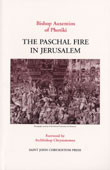 The Paschal Fire in Jerusalem: A Study of the Rite of the Holy Fire in the Church of the Holy Sepulcre