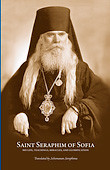 Saint Seraphim of Sofia: His Life, Teachings, Miracles, and Glorification