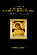 Themes in Orthodox Patristic Psychology: Humility, Obedience, Repentance, and Love