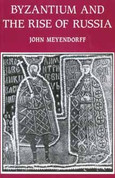 Byzantium and the Rise of Russia: A Study of Byzantino-Russian Relations in the Fourteenth Century