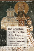 The Christian East and the Rise of the Papacy: The Church 1071-1453 A. D
