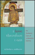 I Love, Therefore I Am: The Theological Legacy of Archimandrite Sophrony