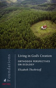 Living in God's Creation: Orthodox Perspectives on Ecology