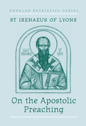 On the Apostolic Preaching (Saint Irenaeus of Lyons)