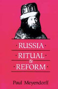 Russia, Ritual, and Reform: The Liturgical Reforms of Nikon in the 17th Century