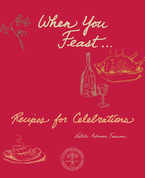 When You Feast: Recipes for Celebrations