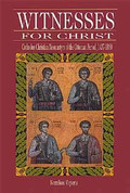 Witnesses for Christ: Orthodox Christian Neomartyrs of the Ottoman Period, 1437-1860