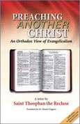 Preaching Another Christ: An Orthodox View of Evangelicalism
