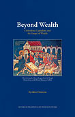 Beyond Wealth: Orthodoxy, Capitalism, and the Gospel of Wealth