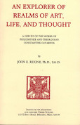 An Explorer of Realms of Art, Life and Thought: A Survey of the Works of Philosopher and Theologian Constantine Cavarnos