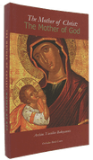 The Mother of Christ: The Mother of God