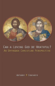 Can a Loving God Be Wrathful?: An Orthodox Christian Perspective