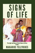 Signs of Life: The Light and Hope of Christ Dawn in Africa (Vol. 1)