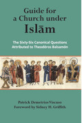 Guide for a Church under Islam: The Sixty-Six Canonical Questions Attributed to Theodoros Balsamon
