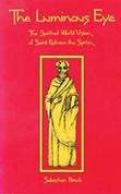 The Luminous Eye: The Spiritual World Vision of St. Ephrem the Syrian