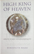 High King of Heaven: Aspects of Early English Spirituality