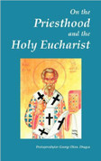 On the Priesthood and the Holy Eucharist