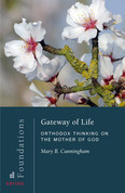 Gateway of Life: Orthodox Thinking on the Mother of God