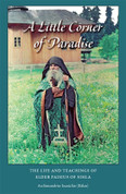 A Little Corner of Paradise: The Life and Teachings of Elder Paisios of Sihla