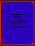 The Presanctified Liturgy: Complete Text With Music in English and Slavonic