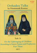 Orthodox Talks #72: On the Upbringing of Children According to Saints Paisios and Porphyrios - Part 3
