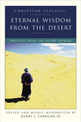 Eternal Wisdom from the Desert: Writings of the Desert Fathers