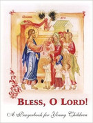 Bless, O Lord!: A Prayerbook for Young Children