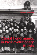 Choral Performance in Pre-Revolutionary Russia