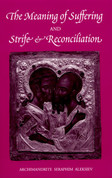 The Meaning of Suffering and Strife and Reconciliation