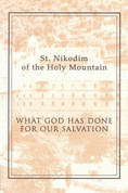 What God Has Done for Our Salvation (Saint Nicodemos the Hagiorite)