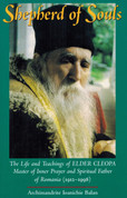Shepherd of Souls: The Life and Teachings of Elder Cleopa, Master of Inner Prayer and Spiritual Fait