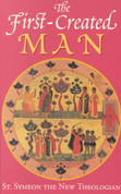 The First-Created Man: Seven Homilies of St. Symeon the New Theologian