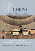 Christ and the Church: Christ and the Church in Orthodox Teaching Tradition