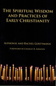 The Spiritual Wisdom and Practices of Early Christianity