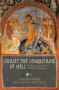 Christ the Conqueror of Hell: The Descent into Hades from the Orthodox Perspective