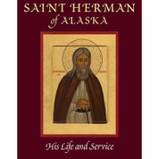 Saint Herman of Alaska: His Life and Service