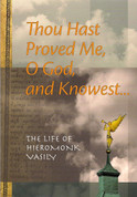 Thou Hast Proved Me, O God, and Knowest: The Life of Hieromonk Vasily (Rosliakov)