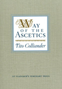 The Way of the Ascetics: The Ancient Tradition of Discipline and Inner Growth