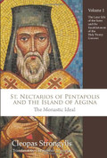 St. Nectarios of Pentapolis and the Island of Aegina: The Monastic Ideal, vol. 1