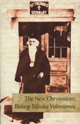 The New Chrysostom: Bishop Nikolaj Velimirovic
