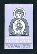Wider Than Heaven: Eighth-century Homilies on the Mother of God (Popular Patristics)