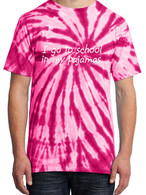 Pink Tie-Dye - I go to school in my pajamas