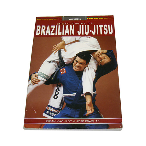 Encyclopedia of Brazilian Jiu-Jitsu Volume 3