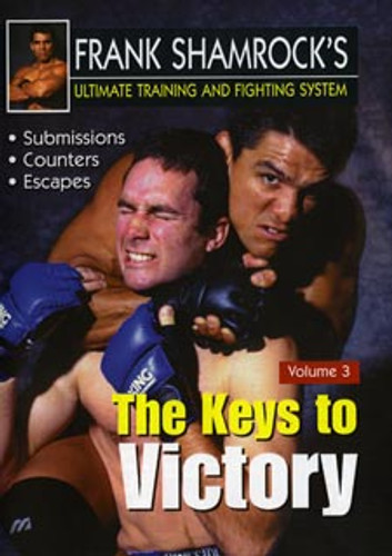 Frank Shamrock's Training & Fighting System: Ultimate Keys to Victory