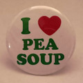 I Love Pea Soup Pin