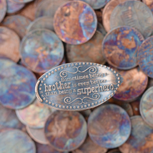 Pressed Copper Penny - Sometimes being a Brother is even better than being a SUPERHERO